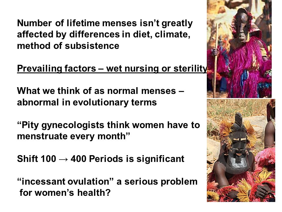 Number of lifetime menses isn't greatly affected by differences in diet, climate, method of subsistence