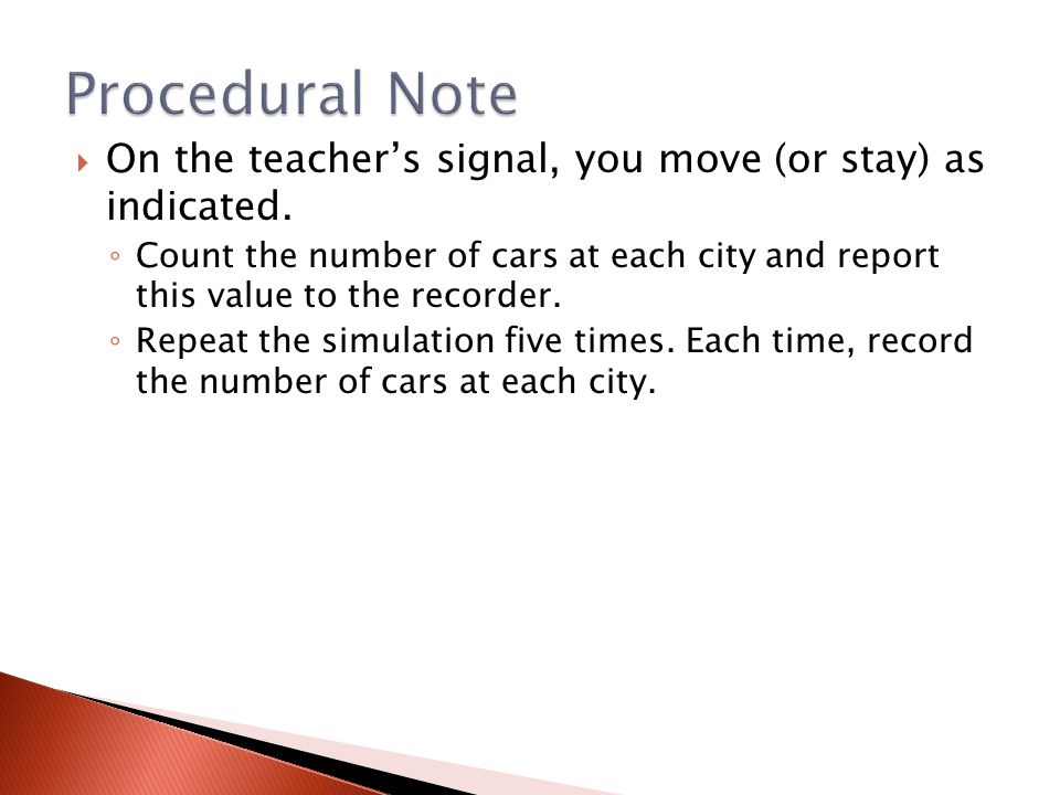 Procedural Note On the teacher's signal, you move (or stay) as indicated.