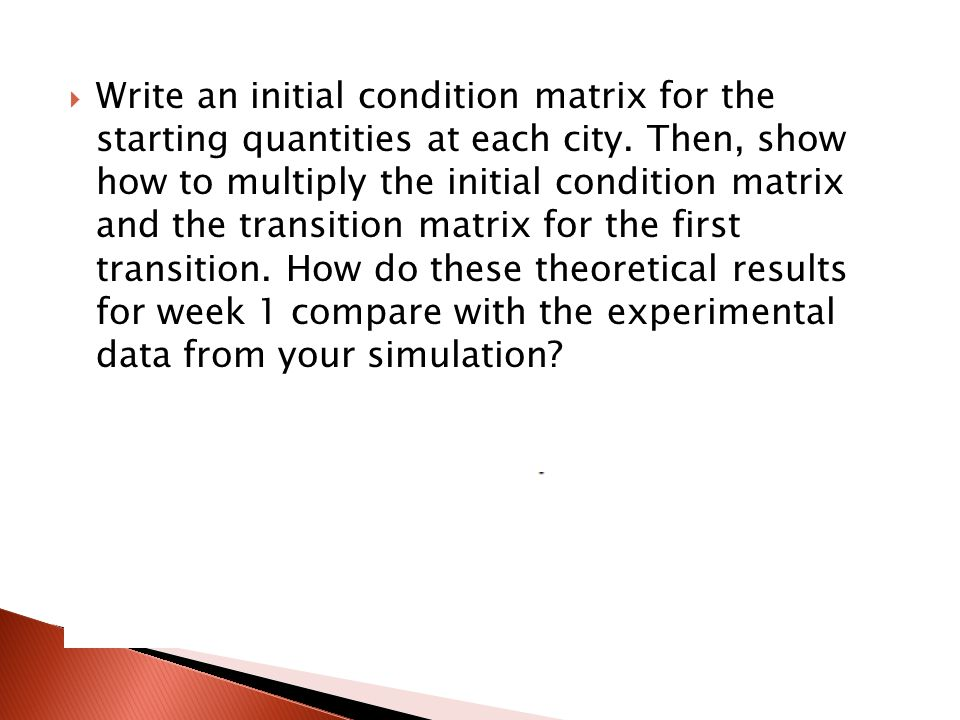 Write an initial condition matrix for the starting quantities at each city.