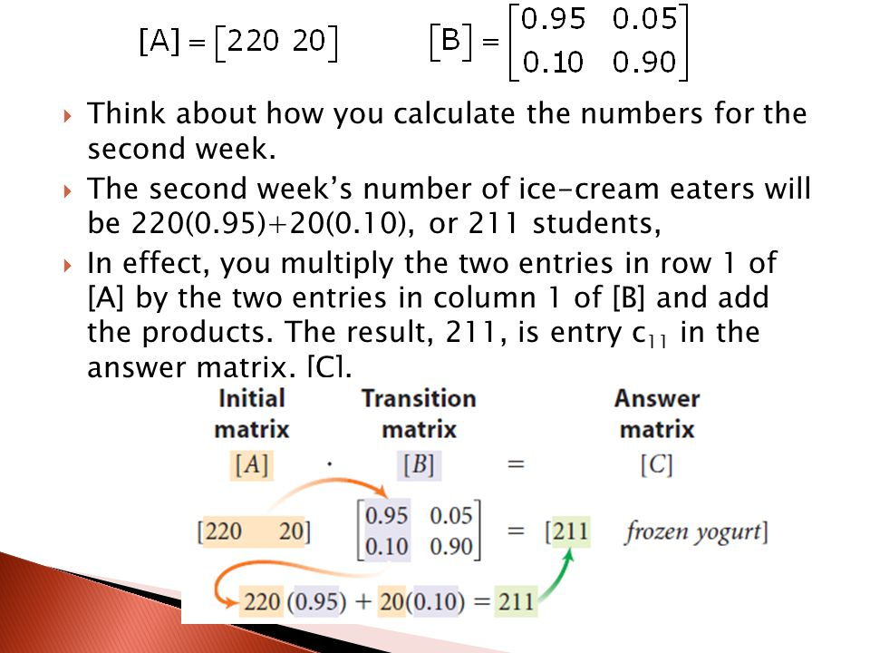 Think about how you calculate the numbers for the second week.