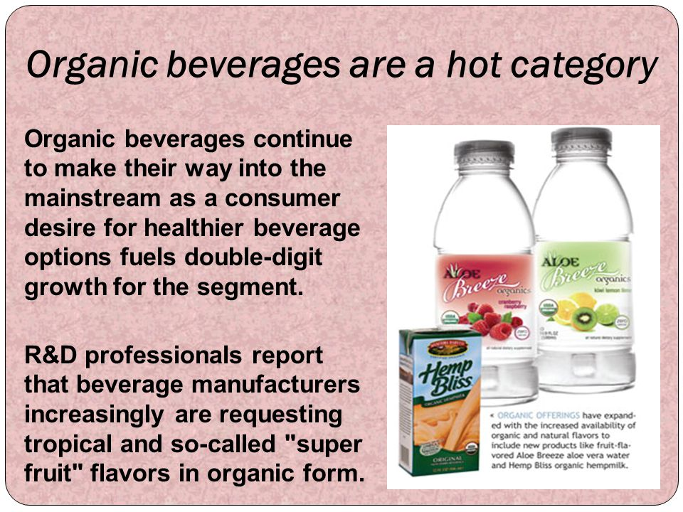 Organic beverages are a hot category