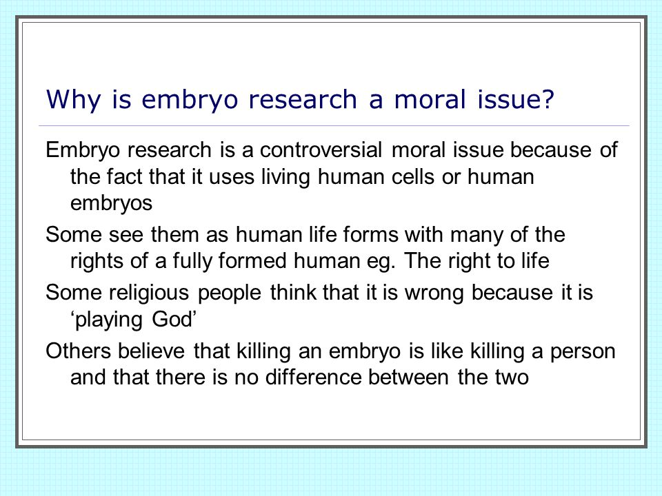 Why is embryo research a moral issue
