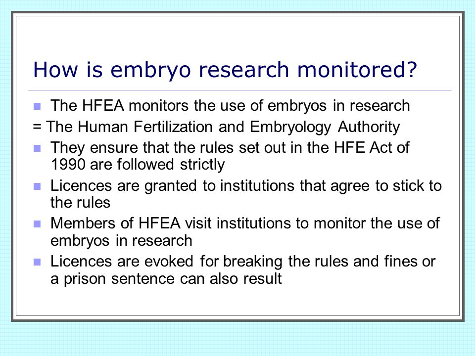 How is embryo research monitored