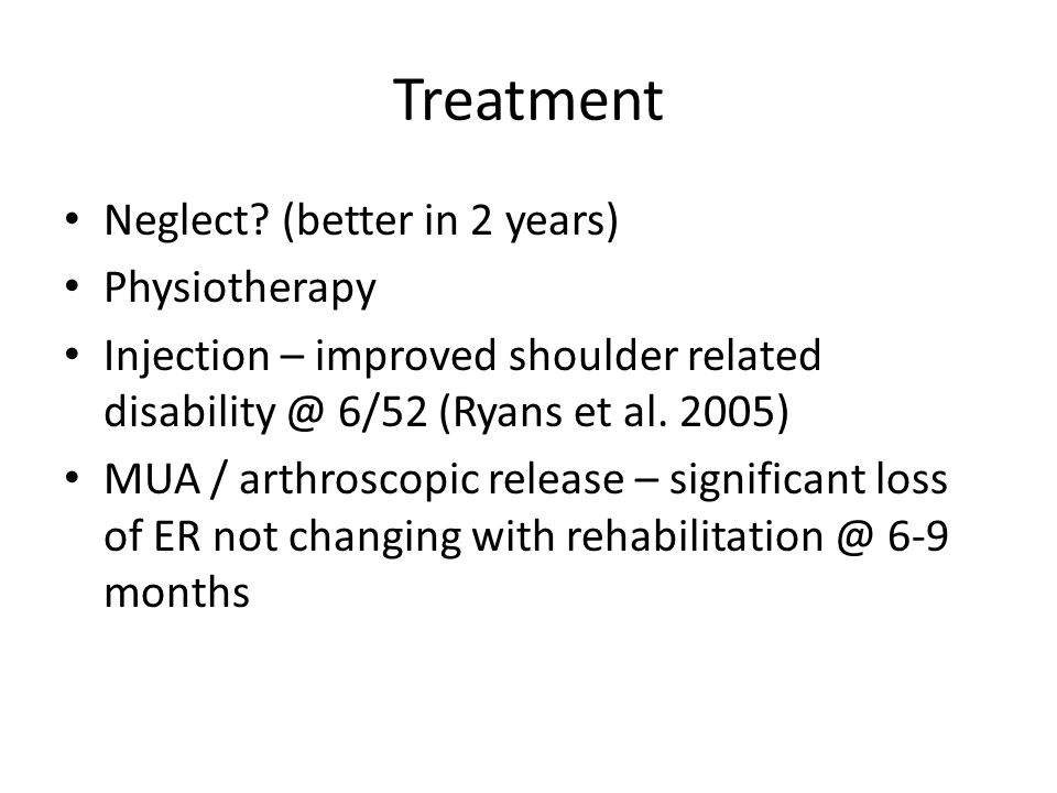 Treatment Neglect (better in 2 years) Physiotherapy