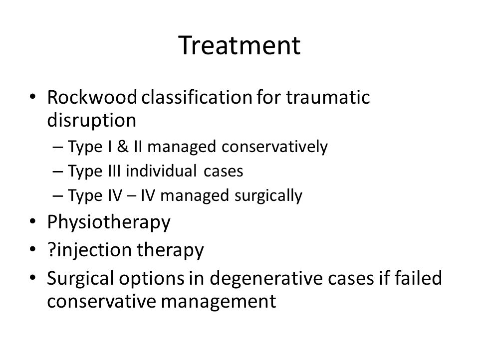 Treatment Rockwood classification for traumatic disruption