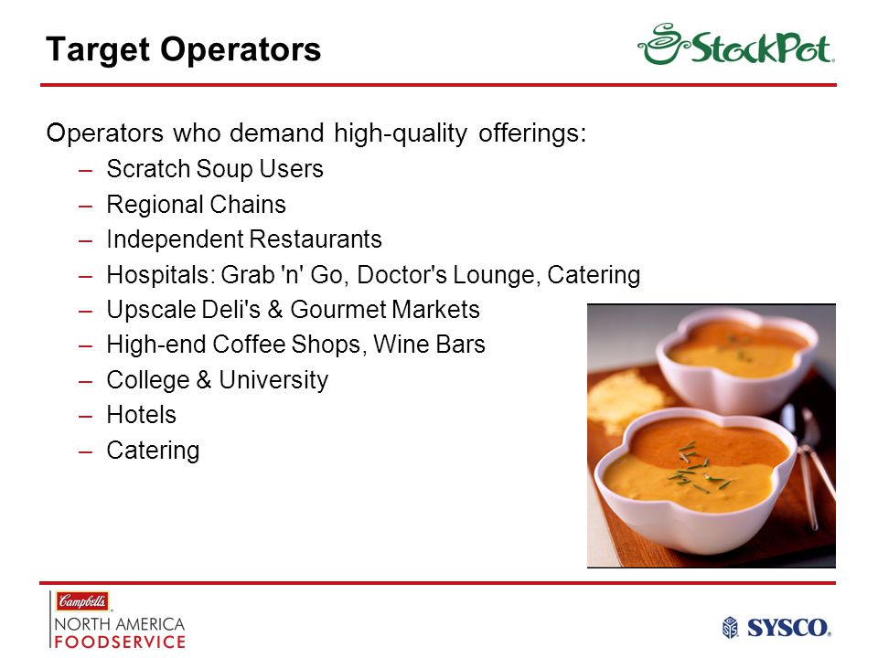 Target Operators Operators who demand high-quality offerings: