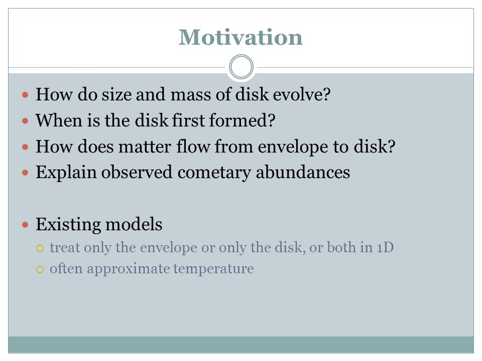 Motivation How do size and mass of disk evolve