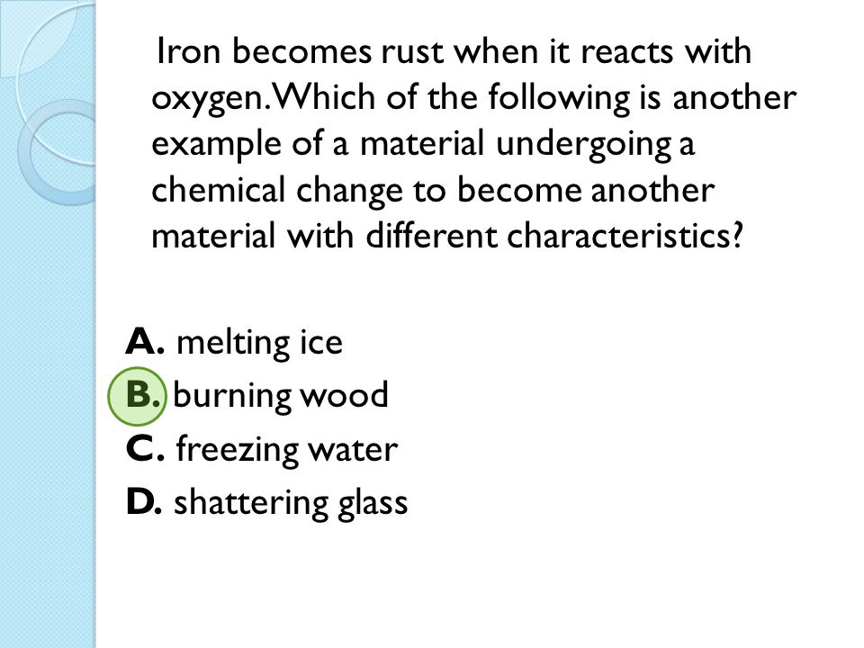 Iron becomes rust when it reacts with oxygen