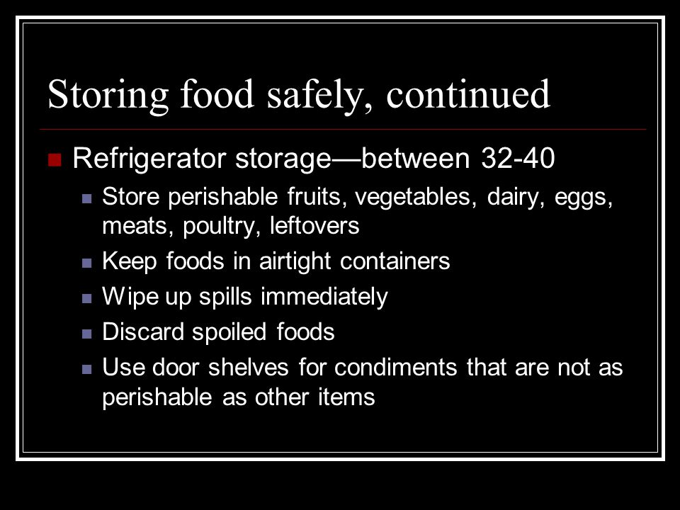 Storing food safely, continued