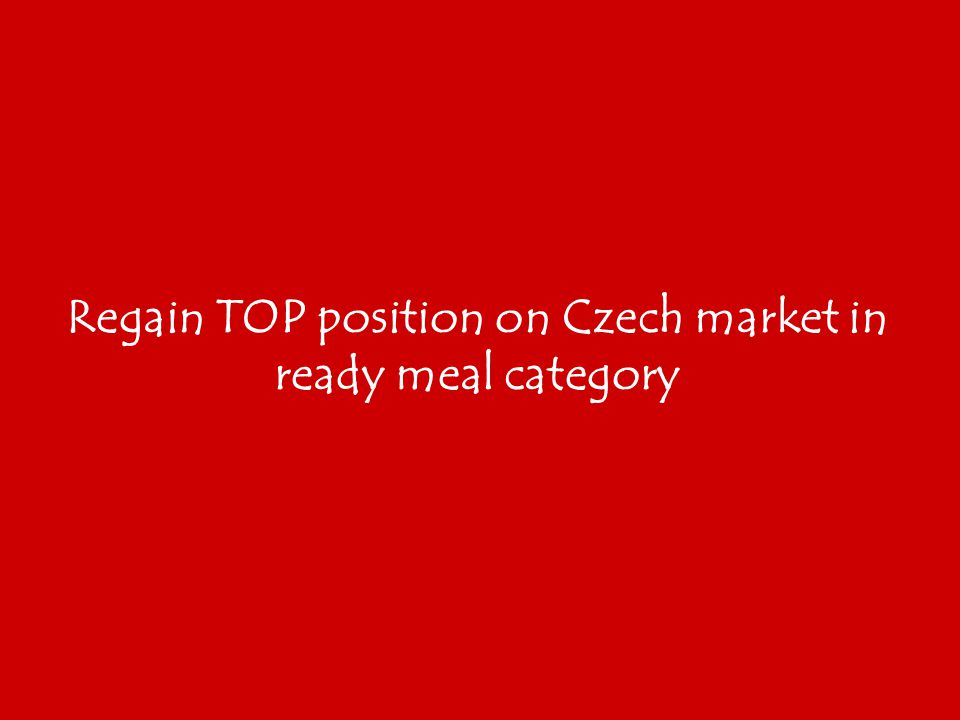 Regain TOP position on Czech market in ready meal category