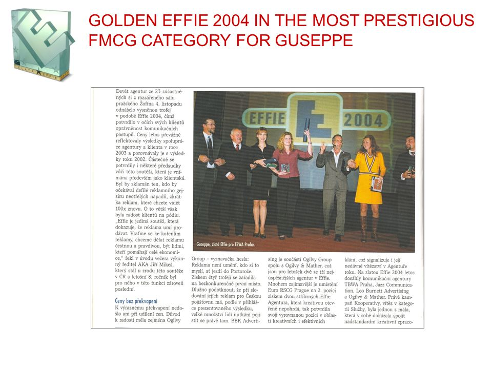 GOLDEN EFFIE 2004 IN THE MOST PRESTIGIOUS FMCG CATEGORY FOR GUSEPPE