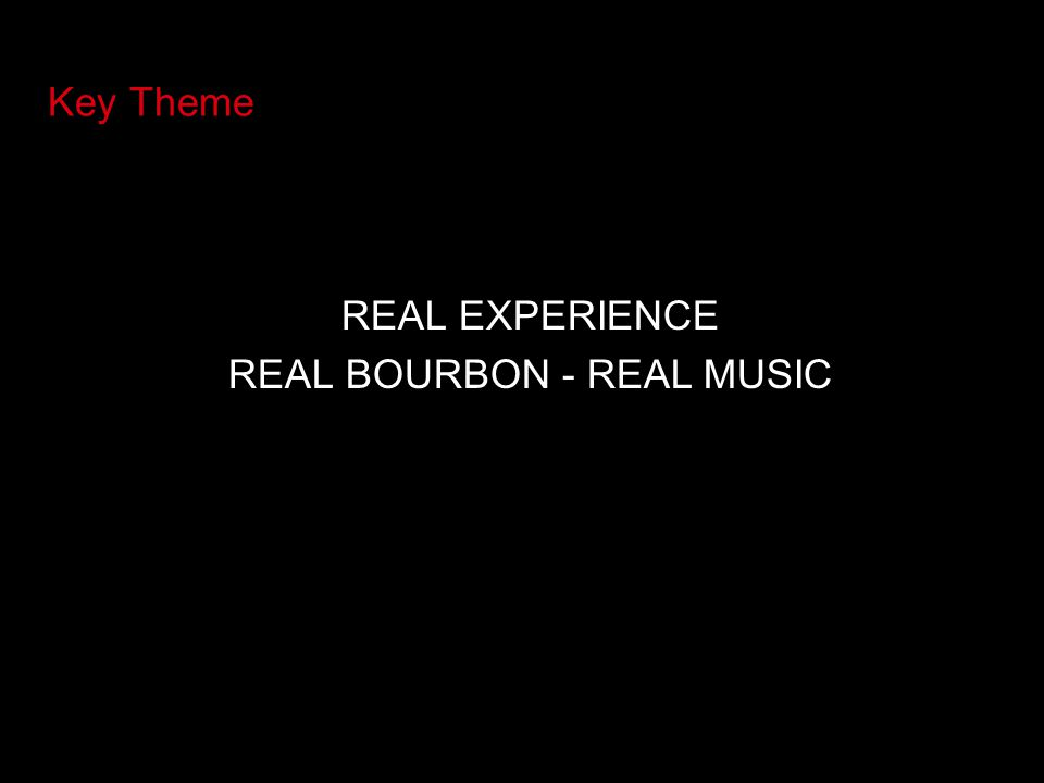 REAL BOURBON - REAL MUSIC