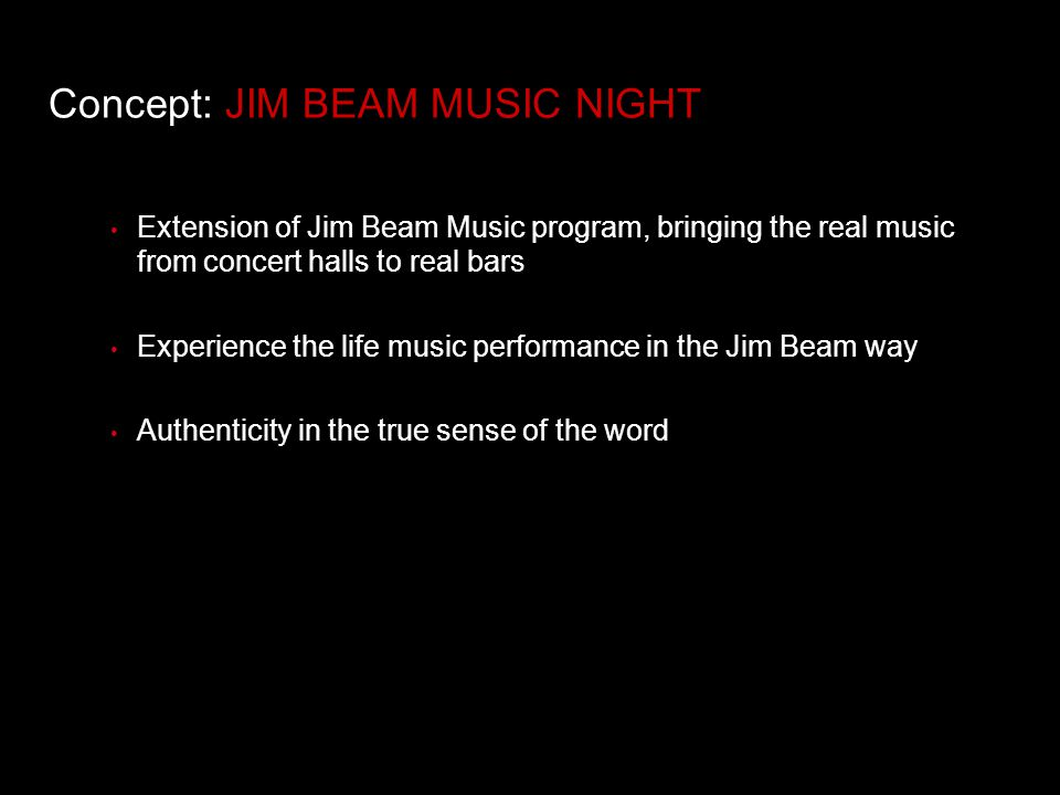 Concept: JIM BEAM MUSIC NIGHT