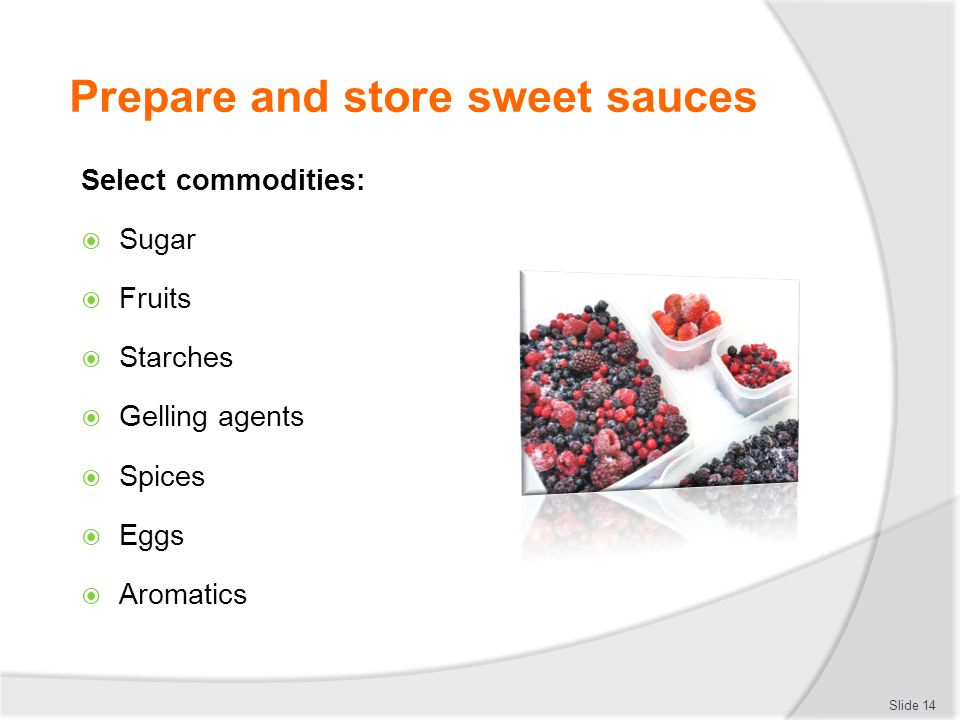 Prepare and store sweet sauces