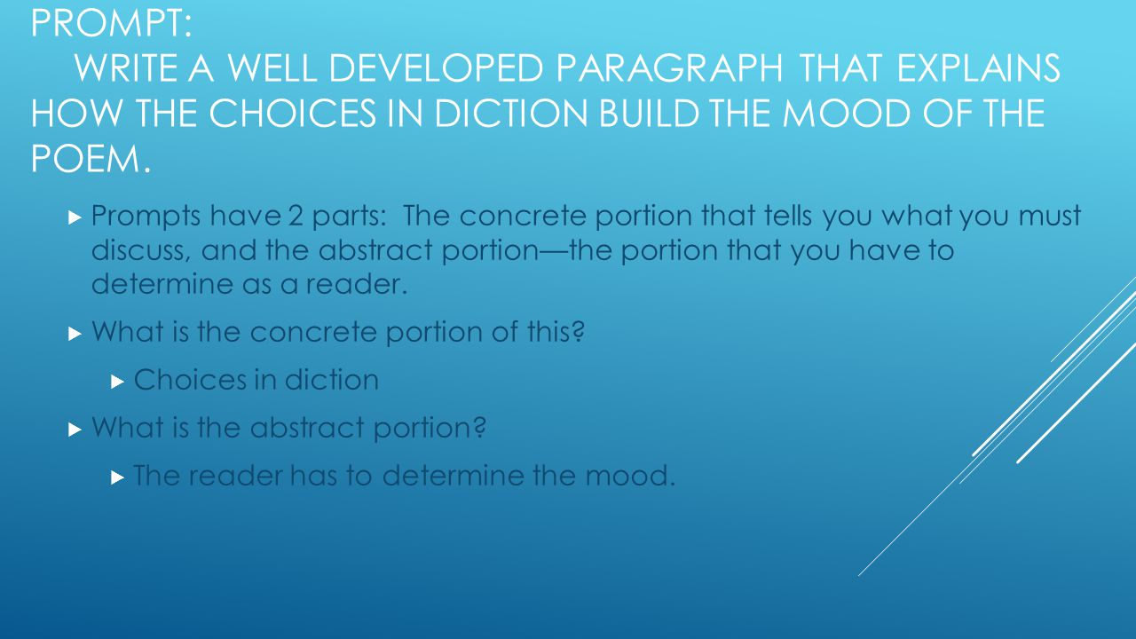 Prompt: Write a well developed paragraph that explains how the choices in diction build the mood of the poem.