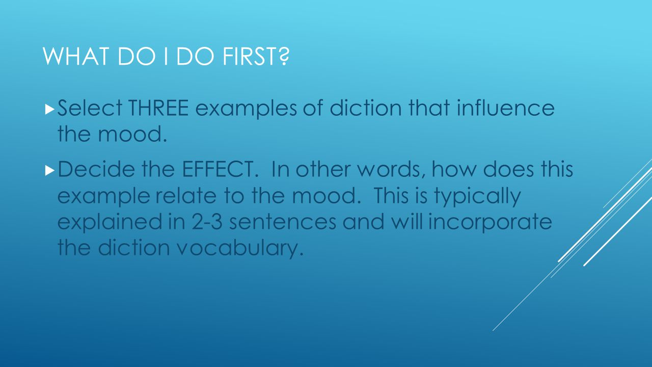 What do I do first Select THREE examples of diction that influence the mood.