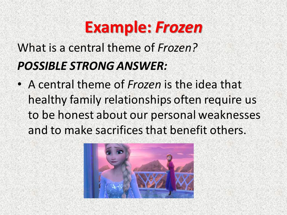Example: Frozen What is a central theme of Frozen
