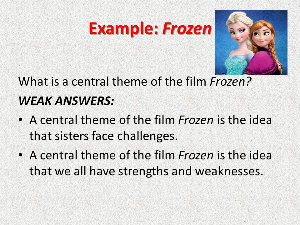 Example: Frozen What is a central theme of the film Frozen