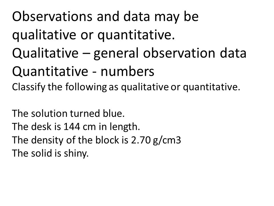 Observations and data may be qualitative or quantitative