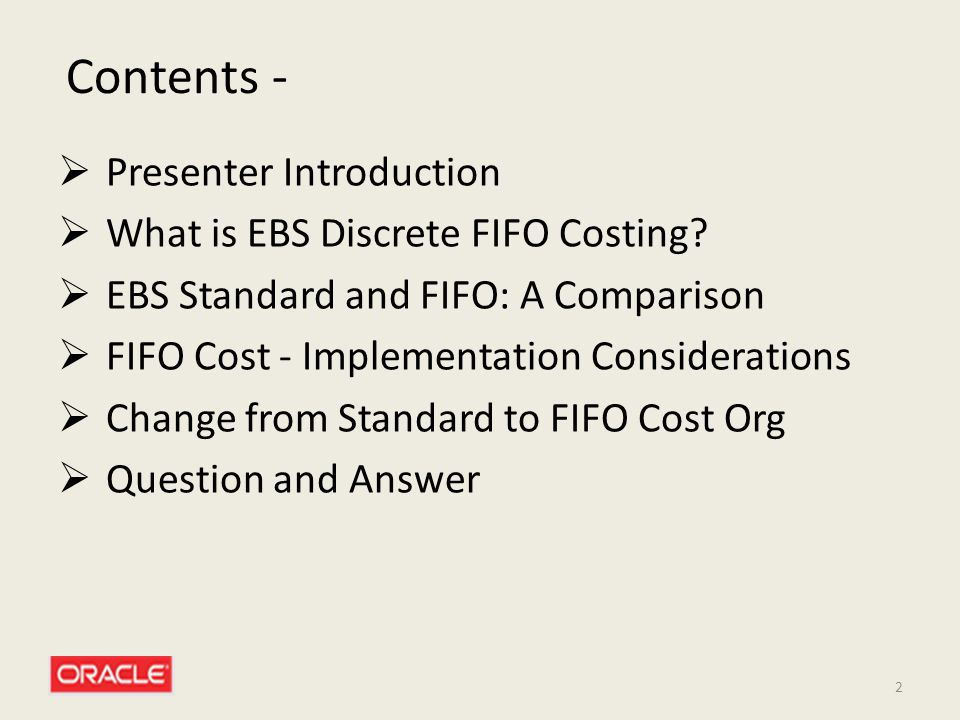 Contents - Presenter Introduction What is EBS Discrete FIFO Costing