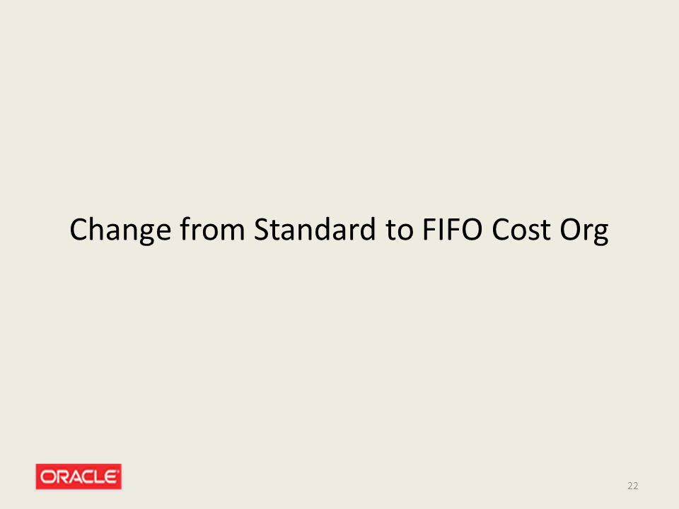 Change from Standard to FIFO Cost Org