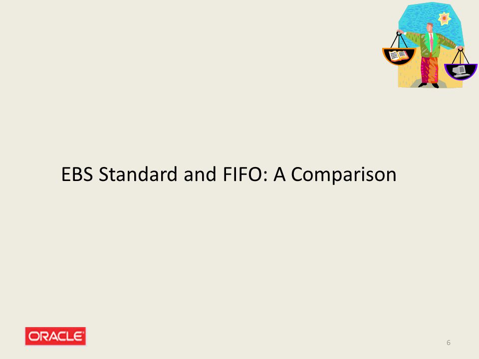 EBS Standard and FIFO: A Comparison