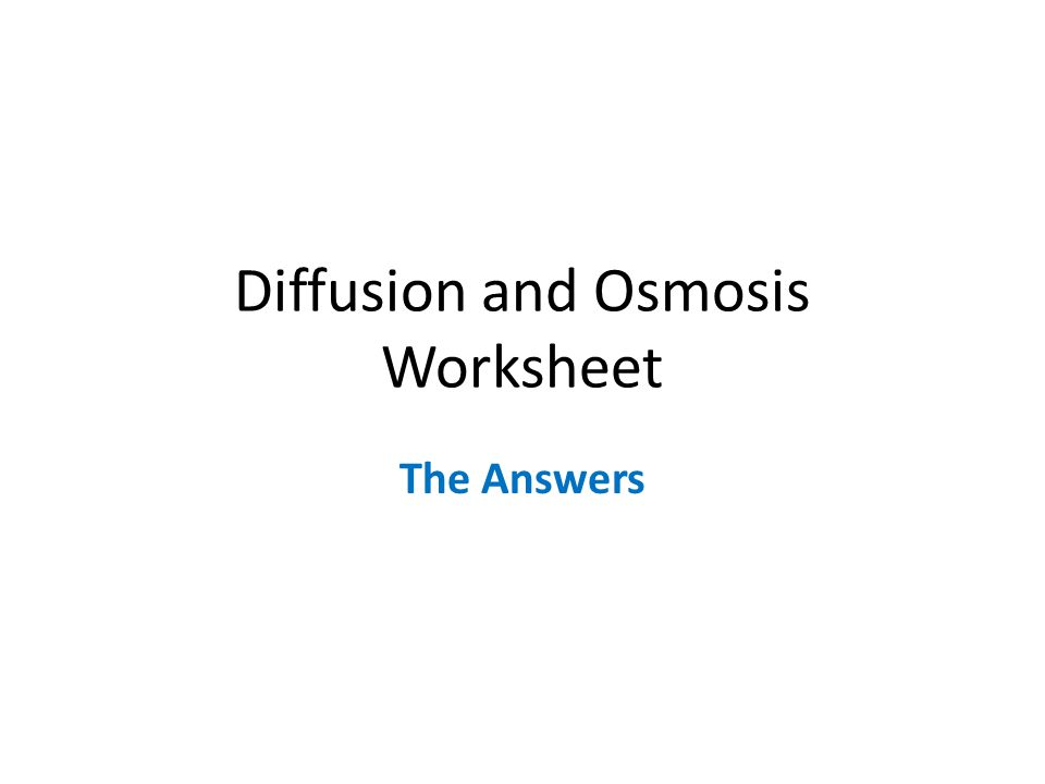 diffusion and osmosis worksheet ppt video online download. Black Bedroom Furniture Sets. Home Design Ideas