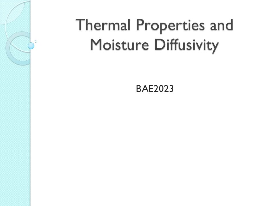 Thermal Properties and Moisture Diffusivity