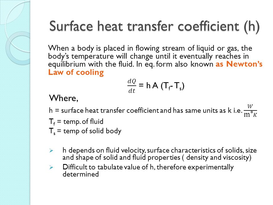 Surface heat transfer coefficient (h)