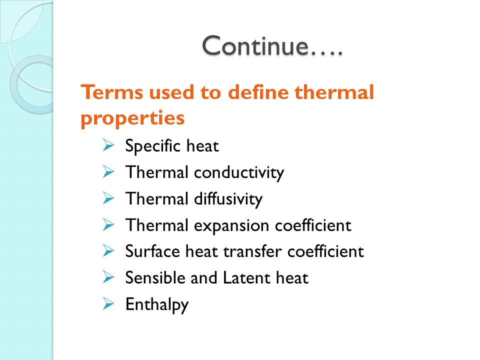 Continue…. Terms used to define thermal properties Specific heat
