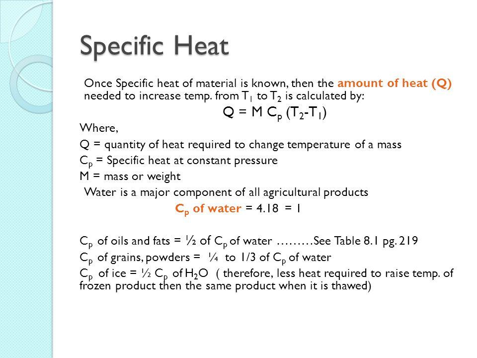 Specific Heat Q = M Cp (T2-T1)