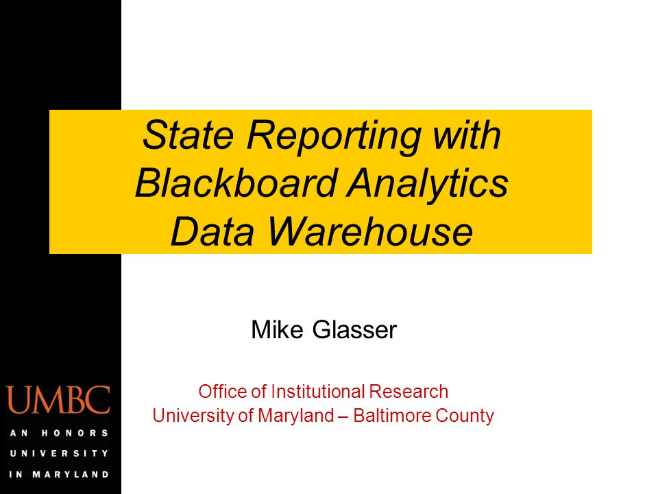 State Reporting with Blackboard Analytics Data Warehouse