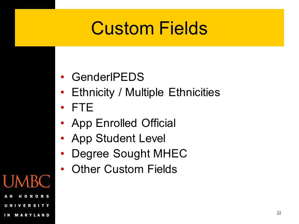 Custom Fields GenderIPEDS Ethnicity / Multiple Ethnicities FTE