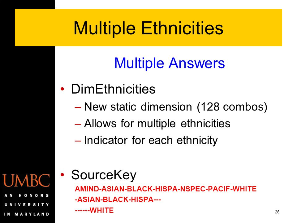 Multiple Ethnicities Multiple Answers DimEthnicities SourceKey