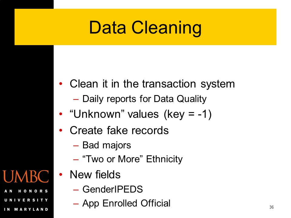 Data Cleaning Clean it in the transaction system