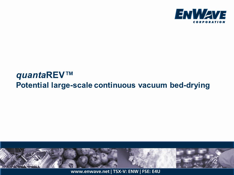 quantaREV™ Potential large-scale continuous vacuum bed-drying