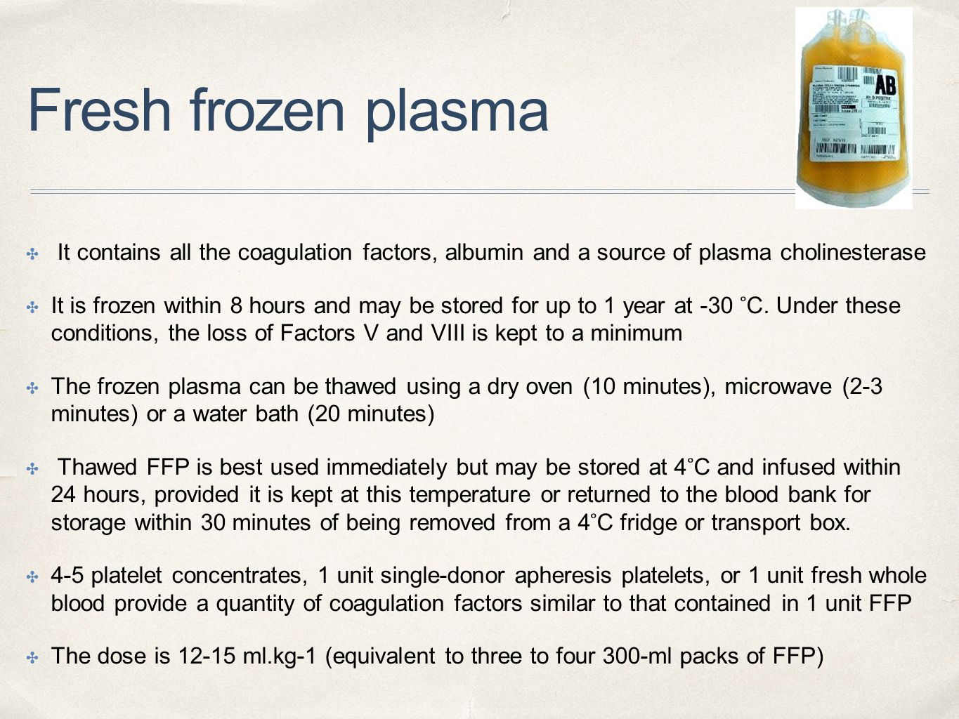 Fresh frozen plasma It contains all the coagulation factors, albumin and a source of plasma cholinesterase.