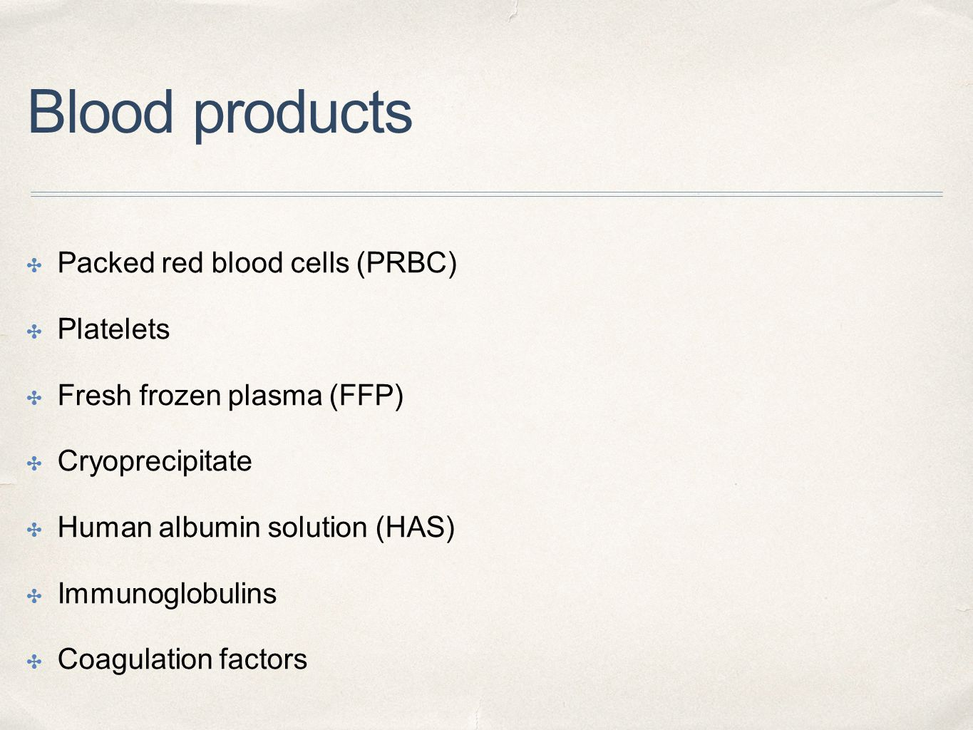 Blood products Packed red blood cells (PRBC) Platelets