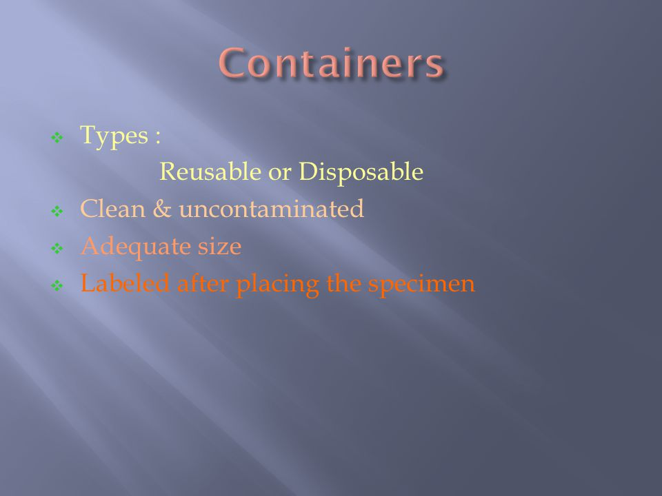 Containers Types : Reusable or Disposable Clean & uncontaminated