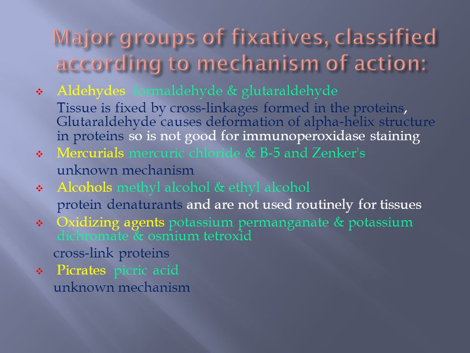 Major groups of fixatives, classified according to mechanism of action: