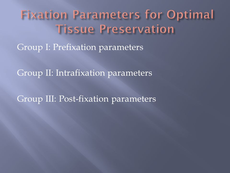 Fixation Parameters for Optimal Tissue Preservation