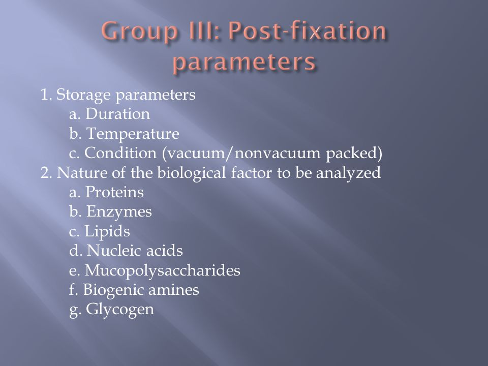 Group III: Post-fixation parameters