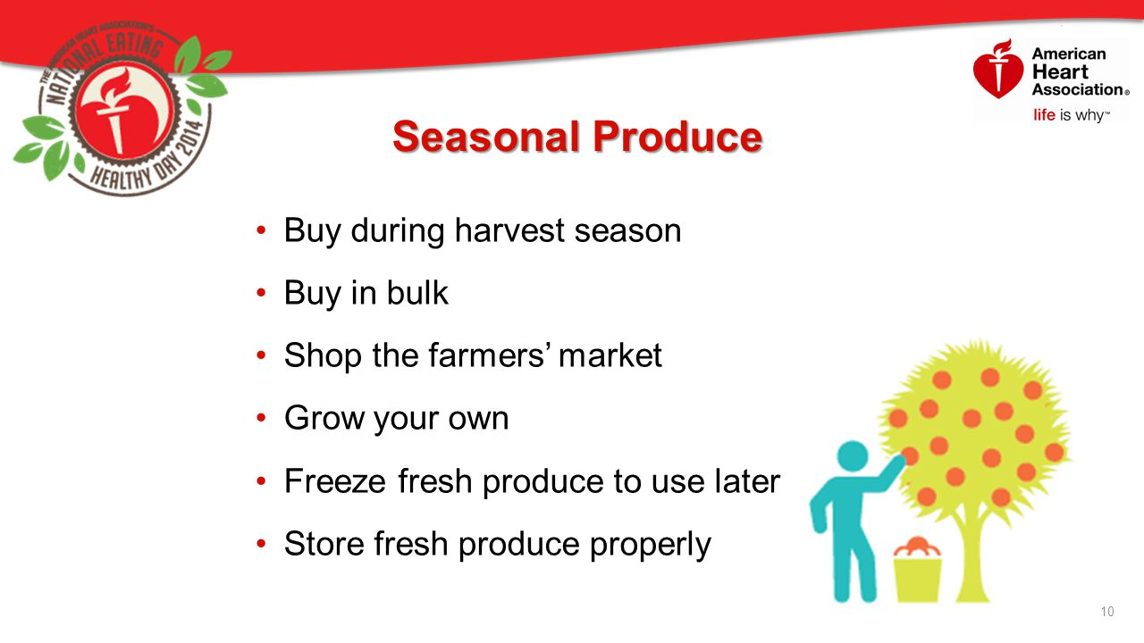 Seasonal Produce Buy during harvest season Buy in bulk