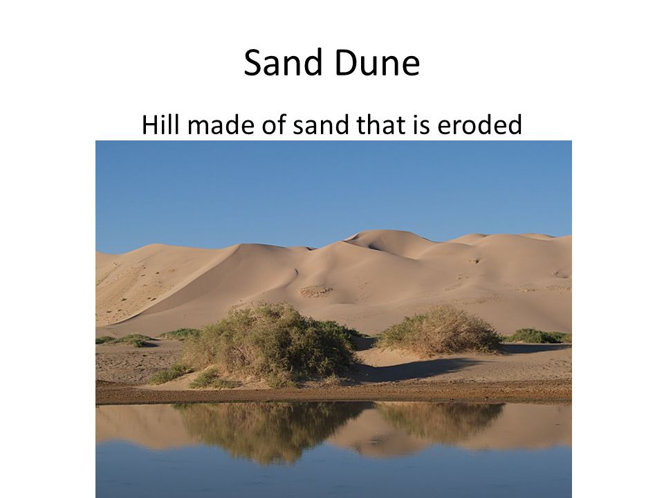 Hill made of sand that is eroded