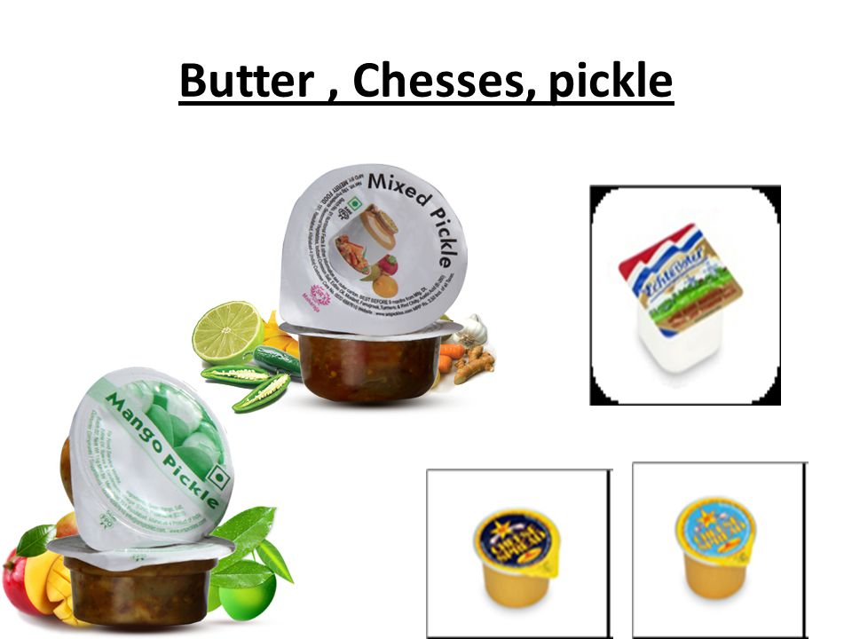Butter , Chesses, pickle