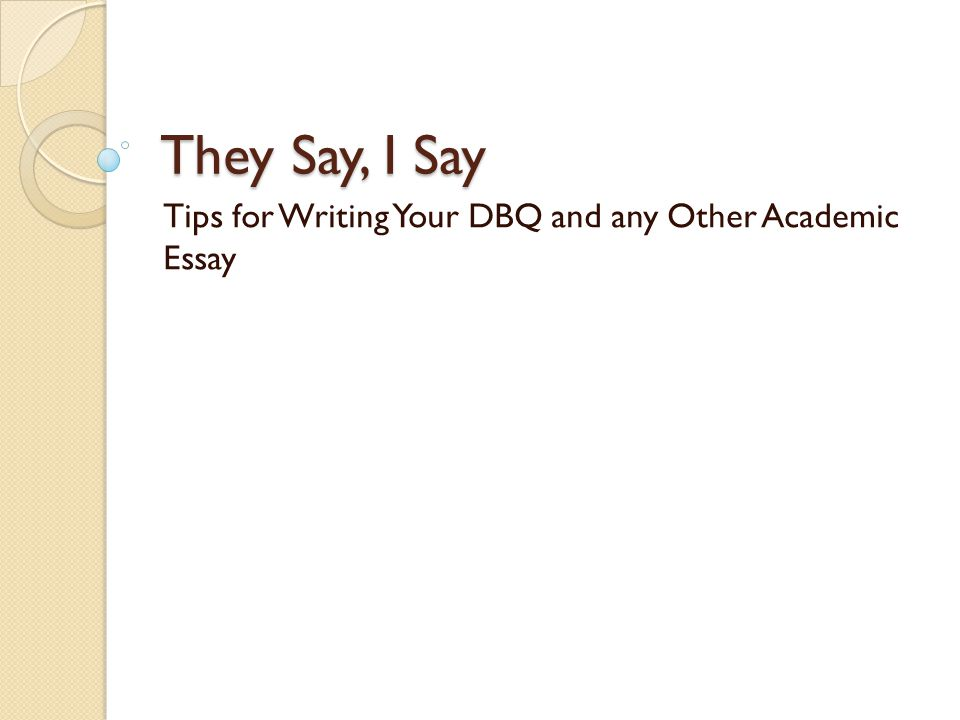 Tips for Writing Your DBQ and any Other Academic Essay