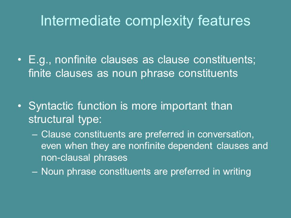 Intermediate complexity features