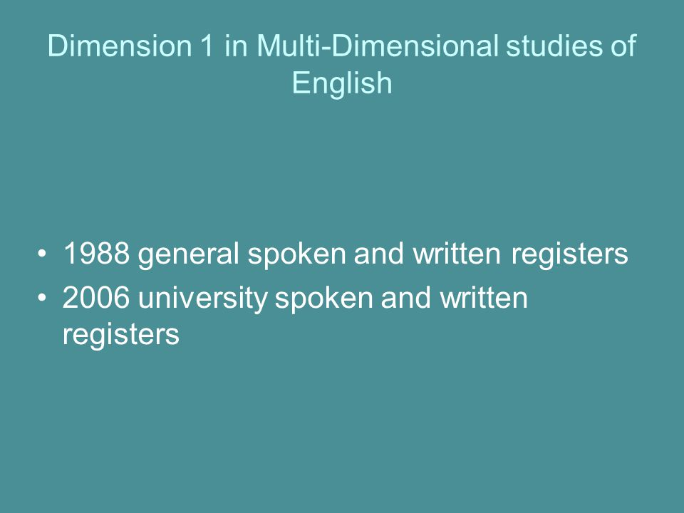 Dimension 1 in Multi-Dimensional studies of English