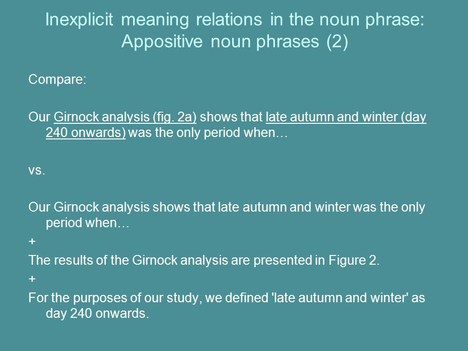 Inexplicit meaning relations in the noun phrase: Appositive noun phrases (2)