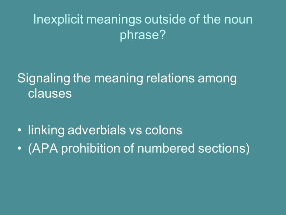 Inexplicit meanings outside of the noun phrase